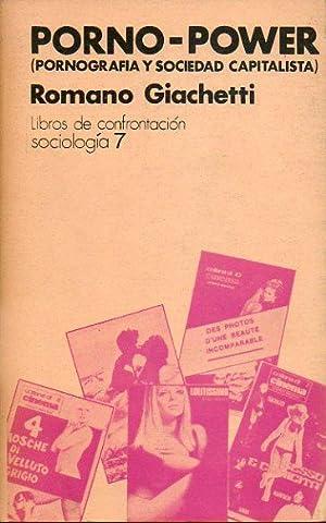 PORNO-POWER. PORNOGRAFÍA Y SOCIEDAD CAPITALISTA. Trad. E.: Giachetti, Romano.