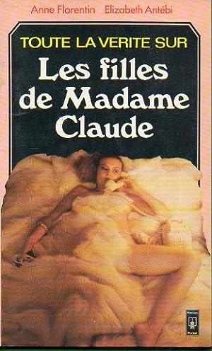 LES FILLES DE MADAME CLAUDE. Un empire: Florentin, Anne /