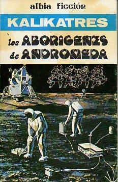 LOS ABORÍGENES DE ANDRÓMEDA.: Kalikatres.