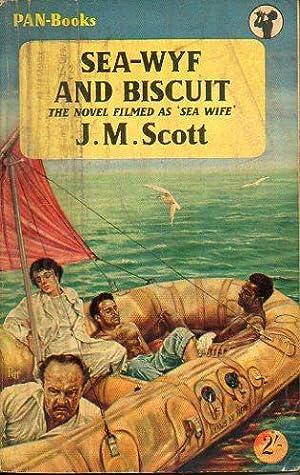 SEA-WYF AND BISCUIT.: Scott, J. M.
