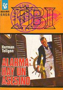 ALARMA: HAY UN ASESINO.: Tellgon, Herman.