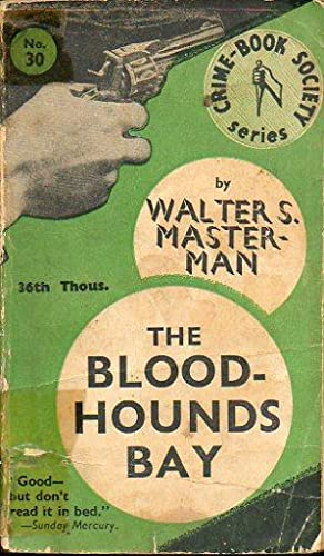 THE BLOOD-HOUNDS BAY.: Masterman, Walter S.