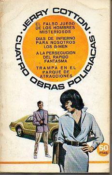 CUATRO OBRAS POLICIACAS: EL FALSO JUEGO DE: Cotton, Jerry.