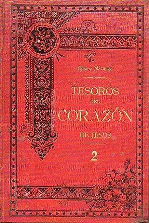 CATECISMO MAGNO PREDICABLE. TRATADO TERCERO. TESOROS DEL CORAZÓN DE JESÚS. Vol. II. ...