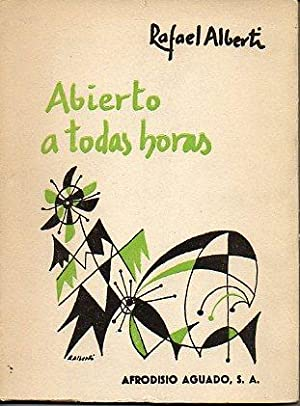 ABIERTO A TODAS HORAS. 1960-1963. 1ª edición.: Alberti, Rafael.