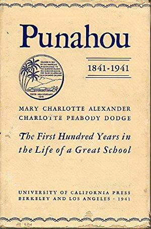 PUNAHOU. 1841-1941. The first hundred years in: Alexander, Mary Charlotte
