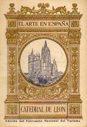 CATEDRAL DE LEÓN. 48 ilustrs. con textos: Torbado y Flórez,