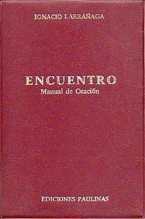 ENCUENTRO. Manual de Oración. 5ª ed.: Larrañaga, Ignacio.
