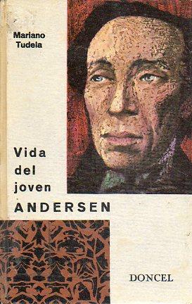 VIDA DEL JOVEN ANDERSEN. Viñetas de Else Hasselviis y José R. Aroca. 1ª edici&...