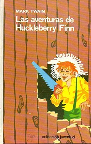 LAS AVENTURAS DE HUCKLEBERRY FINN. Ilustrado por: Twain, Mark.