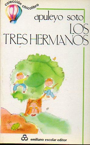 LOS TRES HERMANOS. Ilustrs. Asun Balzola. 2ª ed.: Soto, Apuleyo.