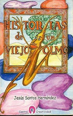 HISTORIAS DE UN VIEJO OLMO. Ilustrs. Sri Devi Dasi.: Santos Hernández, Jesús.