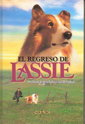EL REGRESO DE LASSIE. Novelización de. Trad.: Black, Sheila.