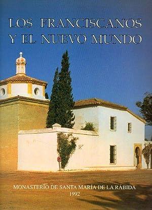 LOS FRANCISCANOS Y EL NUEVO MUNDO. Monasterio de Santa María de la Rábida. Patronato ...