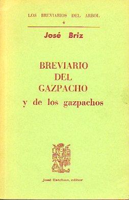 BREVIARIO DEL GAZPACHO Y DE LOS GAZPACHOS.: Briz, José.
