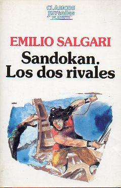 SANDOKÁN. LOS DOS RIVALES. Incluye LOS TIGRES: Salgari, Emilio.