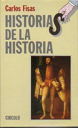 HISTORIAS DE LA HISTORIA (Primera Serie).: Fisas, Carlos.
