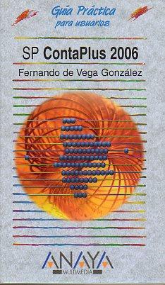 GUÍA PRÁCTICA PARA USUARIOS. SP CONTAPLUS 2006.: De Vega González,