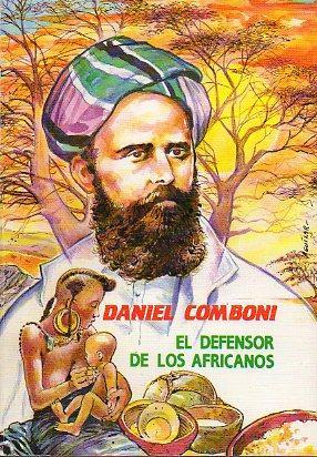 DANIEL COMBONI, EL DEFENSOR DE LOS AFRICANOS. Dibujos de Juan J. Aguilar.: Arias, Antonio J.