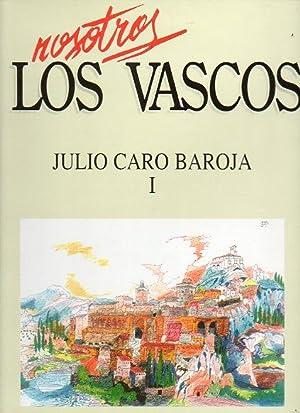 NOSOTROS LOS VASCOS. JULIO CARO BAROJA. Vol. I. EL TOCADO ANTIGUO EN LAS MUJERES VASCAS. LAS LAMIAS...