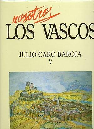 NOSOTROS LOS VASCOS. JULIO CARO BAROJA. Vol. V. El valle de Baztán. Los vascos, ayer y hoy. ...