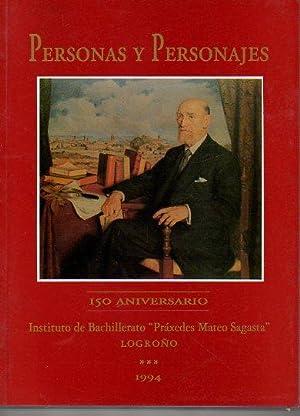 """PERSONAS Y PERSONAJES. 150 ANIVERSARIO DEL INSTITUTO DE BACHILLERATO """"PRÁXEDES MATEO ..."""