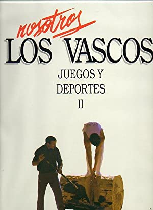 NOSOTROS LOS VASCOS. JUEGOS Y DEPORTES. Vol. II AIZKOLARIS Y LEVANTADORES DE PIEDRA.: Equipo ...