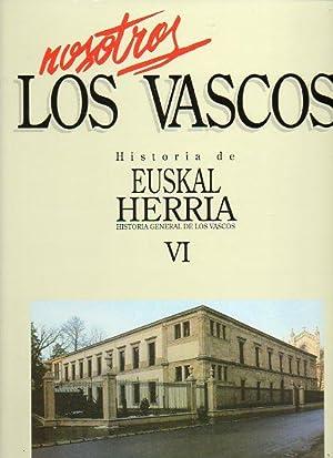 NOSOTROS LOS VASCOS. HISTORIA DE EUSKAL HERRIA. HISTORIA GENERAL DE LOS VASCOS. Vol. VI. Dicatdura,...