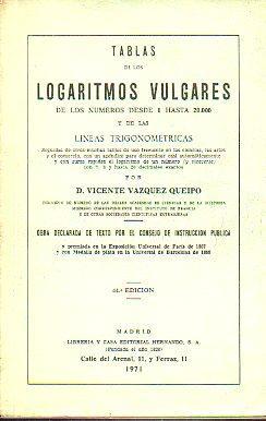 TABLAS DE LOS LOGARITMOS VULGARES DE LOS: Vázquez Queipo, Vicente.
