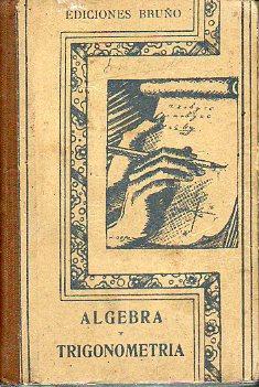 ÁLGEBRA Y TRIGONOMETRÍA. 3ª edición.: Ediciones Bruño.