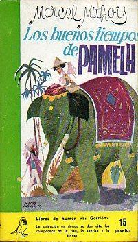 LOS BUENOS TIEMPOS DE PAMELA. Trad. Eusebio: Mithois, Marcel.