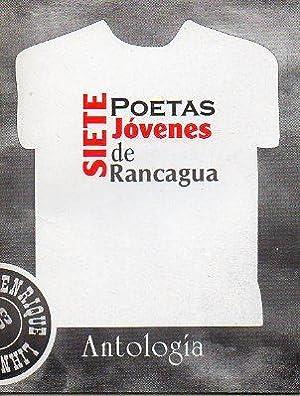 SIETE POETAS JÓVENES DE RANCAGUA. Prólogo de: López Campos, Marcia