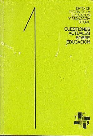 CUESTIONES ACTUALES SOBRE EDUCACIÓN. Los fines formativos de la Universidad. La investigaci&...