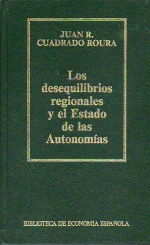 LOS DESEQUILIBRIOS REGIONALES Y EL ESTADO DE: Cuadrado Roura, Juan