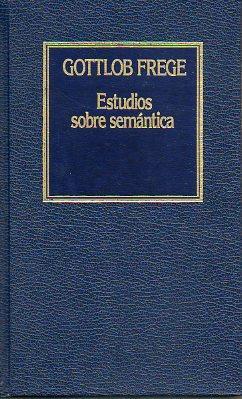 ESTUDIOS SOBRE SEMÁNTICA. Introducción de Jesús Mosterín. Trad. Ulises ...