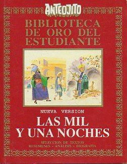 LAS MIL Y UNA NOCHES. Selección de textos, resúmenes, análisis y bibliograf&...