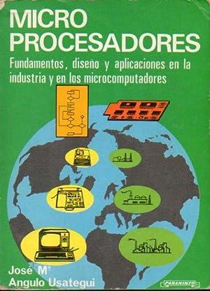MICROPROCESADORES. Fundamentos, diseño y aplicaciones en la industria y en los ...