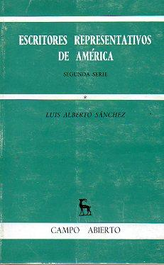 ESCRITORES REPRESENTATIVOS DE AMÉRICA. Segunda Serie. Vol.: Sánchez, Luis Alberto.