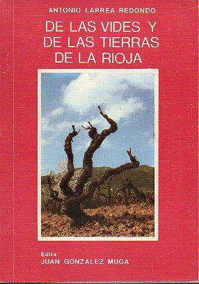 DE LAS VIDES Y DE LAS TIERRA: Larrea Redondo, Antonio.