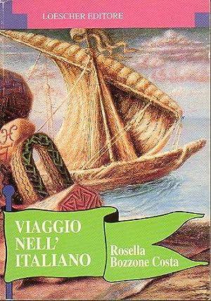 VIAGGIO NELL ITALIANO. Corso di Lingua e Cultura Italiana per stranieri.: Bozzone Costa, Rosella.