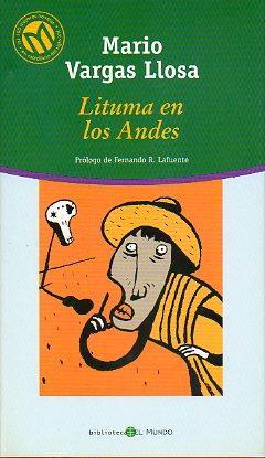 LITUMA EN LOS ANDES. Prólogo de Fernando R. Lafuente.: Vargas Llosa, Mario.