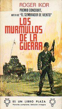 LOS MURMULLOS DE LA GUERRA. Trad. Guillermo: Ikor, Roger.