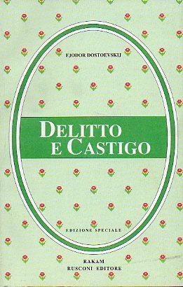 DELITTO E CASTIGO. Trad. Milli Martinelli.: Dostoevskij, Fjodor M.
