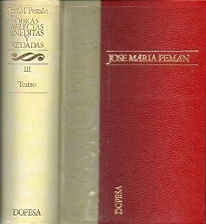 OBRAS SELECTAS, INÉDITAS Y VEDADAS. Vol. III.: Pemán, José María.