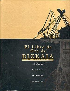 EL LIBRO DE ORO DE BIZKAIA. 100 años de cambios, desarrollo y evolución. Álbum...