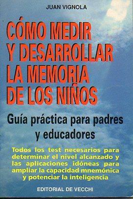 CÓMO MEDIR Y DESARROLLAR LA MEMORIA DE: Vignola, Juan.