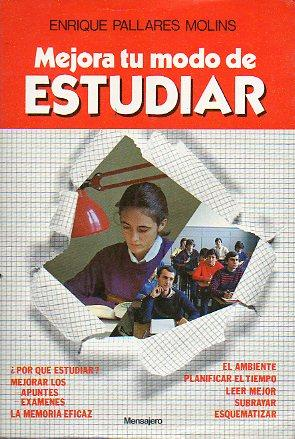 MEJORA TU MODO DE ESTUDIAR. 2ª ed.: Pallarés Molins, Enrique.