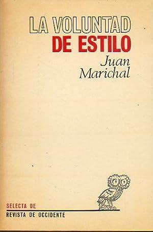 LA VOLUNTAD DE ESTILO. Teoría e historia: Marichal, Juan.