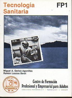 TECNOLOGÍA SANITARIA FP1.: Gericó Agonillas, M. A. / Loscos Beret, Ramón.