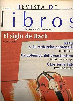 REVISTA DE LIBROS. Nº 48. Luis Gago: un siglo de Bach. Leo Lessing: Kraus y Die Fackel. Javier...